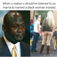 Are those leggings or...???😂😂😂😨😨😨: When u realize u should've listened to yo  mama & married a black woman instead  uckersbeli Are those leggings or...???😂😂😂😨😨😨