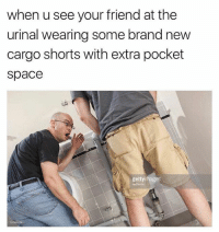 Space, Dank Memes, and Nice: when u see your friend at the  urinal wearing some brand new  cargo shorts with extra pocket  Space  gettyimages  157442174 @djbewbz Woah nice peen-cargos