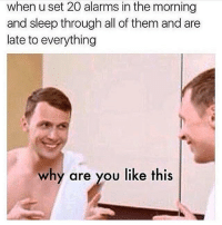 And you just lie there in bed like 🤔😒😴: when u set 20 alarms in the morning  and sleep through all of them and are  late to everything  why are you like this And you just lie there in bed like 🤔😒😴