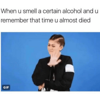I'm p sure fireball was summoned by the devil 🙅🏼: When u smell a certain alcohol and u  remember that time u almost died  GIF I'm p sure fireball was summoned by the devil 🙅🏼