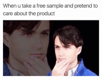 The Cringe Channel: When u take a free sample and pretend to  care about the product The Cringe Channel