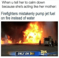 """<p><a href=""""http://memehumor.net/post/168386269963/big-mistake"""" class=""""tumblr_blog"""">memehumor</a>:</p>  <blockquote><p>Big mistake</p></blockquote>: When u tell her to calm down  because she's acting like her mother:  Firefighters mistakenly pump jet fuel  on fire instead of water  ONLY ON RR5  the HIIVE <p><a href=""""http://memehumor.net/post/168386269963/big-mistake"""" class=""""tumblr_blog"""">memehumor</a>:</p>  <blockquote><p>Big mistake</p></blockquote>"""