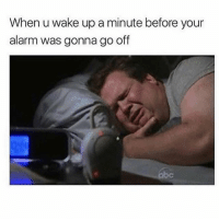 Alarm, Girl Memes, and Wake: When u wake up a minute before your  alarm was gonna go off 🤮