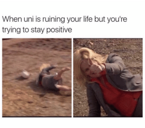 Life, Uni, and Stay: When uni is ruining your life but you're  trying to stay positive