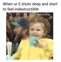 Funny, Com, and Deep: When ur 5 shots deep and start  to feel indestructible  thebraintickle 😂😂😂 Fully charged.. funniest15 viralcypher funniest15seconds Www.viralcypher.com