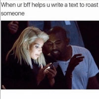 Memes, Roast, and Text: When  ur bff helps u write a text to roast  someone Us @thespeckyblonde 👯♀️ Follow @thespeckyblonde @thespeckyblonde @thespeckyblonde @thespeckyblonde
