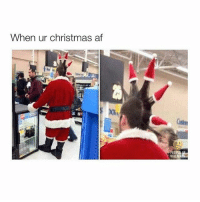 Af, Christmas, and Jingle Bells: When ur christmas af  PEORLE Jingle bells jingle balls jingling all the way