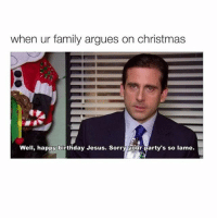 Well.. 😂 My sister and I might do the Hoverboard challenge so ask us some things to do below and we'll post them later! 💕: when ur family argues on christmas  Well, happy birthday Jesus. Sorry your party's so lame. Well.. 😂 My sister and I might do the Hoverboard challenge so ask us some things to do below and we'll post them later! 💕