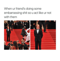 Tag a weird friend 😜: When ur friend's doing some  embarrassing shit so u act like ur not  with them Tag a weird friend 😜