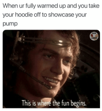 Memes, Fuck, and Santa: When ur fully warmed up and you take  your hoodie off to showcase your  pump  FUCK  CARDIO  This is where the fun begins. Who's going to Santa con tomorrow