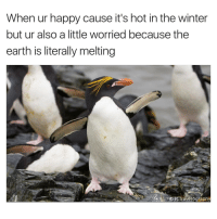 Funny, Winter, and Earth: When ur happy cause it's hot in the winter  but ur also a little worried because the  earth is literally melting EVERYTHING IS AWESOME