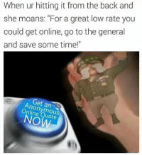 """Onliner: When ur hitting it from the back and  she moans: """"For a great low rate you  could get online, go to the general  and save some time!""""  Get an  Quote"""