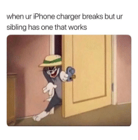 Funny, Iphone, and Charger: when ur iPhone charger breaks but ur  sibling has one that works Ofc. Cause non-iphone users have other options then just that one charger.