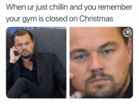 Anaconda, Christmas, and Gym: When ur just chillin and you remember  your gym is closed on Christmas  FUCK  CARDIO $100 to any chick who didn't ask for gymshark for Christmas
