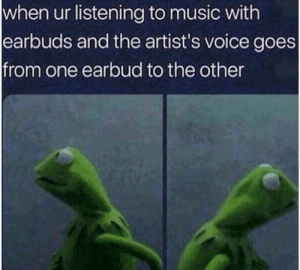 Funny how it do that via /r/memes https://ift.tt/2ECCjvq: when ur listening to music with  earbuds and the artist's voice goes  from one earbud to the other Funny how it do that via /r/memes https://ift.tt/2ECCjvq
