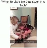 "WHOS MANS IS THIS😂😂😂💀 👉Tag a friend👉 Follow (@soflo) for more laughs: ""When Ur Little Bro Gets Stuck In A  Table""  This isn't funny but it really is help WHOS MANS IS THIS😂😂😂💀 👉Tag a friend👉 Follow (@soflo) for more laughs"