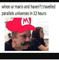 😂😂😂😂😂: when ur mario and haven't travelled  parallels universes in 12 hours 😂😂😂😂😂