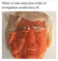 😏😏😏: When ur new executive order on  immigration smells fishy AF.  @actually notevan 😏😏😏