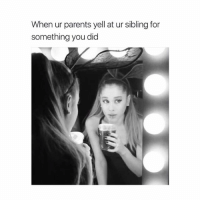 Parents, Girl Memes, and Yelle: When ur parents yell at ur sibling for  something you did tag ur sibling 😈