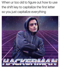 YEAH DON'T WORRY YOU DON'T SEEM LIKE A PSYCHO OR ANYTHING: When ur too old to figure out how to use  the shift key to capitalize the first letter  so you just capitalize everything YEAH DON'T WORRY YOU DON'T SEEM LIKE A PSYCHO OR ANYTHING