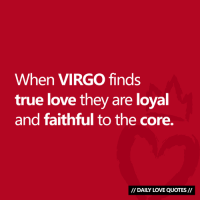 Love, True, and Quotes: When VIRGO finds  true love they are loyal  and faithful to the core.  // DAILY LOVE QUOTES// When #VIRGO finds true love they are loyal to the core...  Via Daily Love Quotes 💘