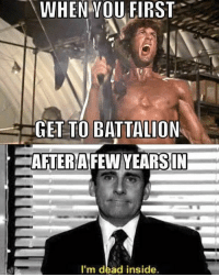 Memes, 🤖, and First: WHEN VOU FIRST  GET TO BATTALION  AFTERIAFEW YEARSIN  I'm dead inside.