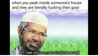 "Dank, Fucking, and Meme: when vou peek inside someone's house  and they are literally fucking their goat  Ahl see youre  aman of culture as well <p>🅱️ehhh via /r/dank_meme <a href=""http://ift.tt/2xWTLG8"">http://ift.tt/2xWTLG8</a></p>"