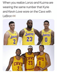 Never noticed 😂 Via @dunk: When vou realize Lonzo and Kuzma are  wearing the same number that Kyrie  and Kevin Love wore on the Cavs with  LeBron  wish  AKERSTAKERS  CAVS CAVS  CAVS 23  DIN Never noticed 😂 Via @dunk
