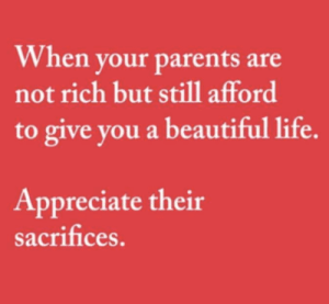 Beautiful, Life, and Memes: When vour parents are  not rich but still afford  to give you a beautiful life.  Appreciate their  sacrifices.