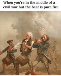 Pured: When vou're in the middle of a  civil war but the beat is pure fire