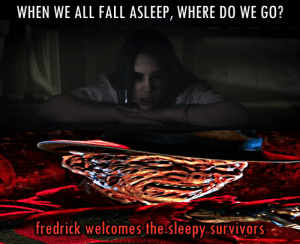 Fall, Survivors, and Them: WHEN WE ALL FALL ASLEEP, WHERE DO WE GO?  fredrick welcomes the sleepy-survivors Fredrick likes them shleepy