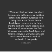 When We Think We Have Been Hurt By Someone In The Past We Build Up