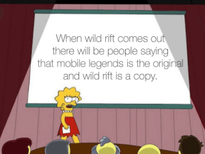 Boooooo: When wild rift comes out  there will be people saying  that mobile legends is the original  and wild rift is a copy. Boooooo