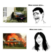 .                                                      <3 :D :)    <3 :D :)    <3 :D :)              #Like #Share #Tag  :)                                                          .: When women drive...  When men cook... .                                                      <3 :D :)    <3 :D :)    <3 :D :)              #Like #Share #Tag  :)                                                          .