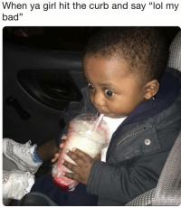 """Bad, Lol, and Memes: When ya girl hit the curb and say """"lol my  bad"""" 🤦🏾♂️ (Credit: Trapkeezus-Twitter)"""