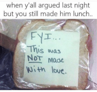 Married life :: when y'all argued last night  but you still made him lunch  This was  NDT Mode  with love. Married life :