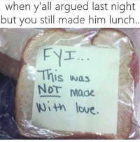Choke on it, bitch. Rp from my babe @sobasicicanteven @sobasicicanteven goodgirlwithbadthoughts 💅🏼: when y'all argued last night  but you still made him lunch  This was  NDT  Made  with love. Choke on it, bitch. Rp from my babe @sobasicicanteven @sobasicicanteven goodgirlwithbadthoughts 💅🏼