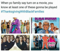 """Family, Ghetto, and Thanksgiving: When yo family say turn on a movie, you  know at least one of these gonna be played  #ThanksgivingWithBlackFamilies  DLHUR WUIMHN  THE MOVIE  ghetto  redhot <p><strong>Thanksgiving day movie</strong></p><p><a href=""""http://www.ghettoredhot.com/ghettoredhot-thanksgiving/"""">http://www.ghettoredhot.com/ghettoredhot-thanksgiving/</a></p>"""