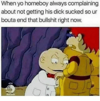 Dank, Funny, and Lmao: When yo homeboy always complaining  about not getting his dick sucked so ur  bouta end that bullshit right now. tis time lil boyyy • • -Follow @svgnoah For More 💦 • • -Tags: meme memes trayvon funny smile followforfollow ifunny wet omg lmao rofl joke comedy likeforlike savage svgnoah lol laugh nochill offensive hood dank relatable edgy femanist filthyfrank donaldtrump optic