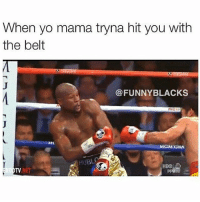 MOMS BE CRAZY YO😂 ➡️ TAG 5 FRIENDS ➡️ TURN ON POST NOTIFICATIONS: When yo mama tryna hit you with  the belt  @FUNNY BLACKS  MACRI  ME  MGM GKA  PUBL  HBO MOMS BE CRAZY YO😂 ➡️ TAG 5 FRIENDS ➡️ TURN ON POST NOTIFICATIONS