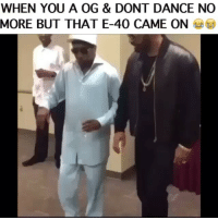 😂😂💃💃 Eddie Griffith & Mike Epps. yep nope e40 funniest15seconds Created by @hood_newz Email: funniest15seconds@yahoo.com YouTube: funniest15seconds: WHEN YOU A OG & DONT DANCE NO  MORE BUT THAT E-40 CAME ON 😂😂💃💃 Eddie Griffith & Mike Epps. yep nope e40 funniest15seconds Created by @hood_newz Email: funniest15seconds@yahoo.com YouTube: funniest15seconds