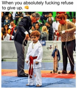 Fucking, My Hero, and Hero: When you absolutely fucking refuse  to give up.  te This kid is my hero 💪