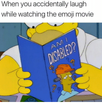 Emoji, Movie, and You: When you accidentally laugh  while watching the emoji movie  2  0