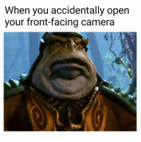 Tag a ugly friend lmao: When you accidentally open  your front-facing camera Tag a ugly friend lmao