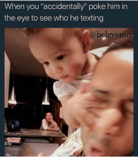 """Who texted us Bae ☺☺☺☺☺ 👀👀👀👀🤳 😂😂😂😂 shepost♻♻: When you """"accidentally"""" poke him in  the eye to see who he texting  @belevenicc Who texted us Bae ☺☺☺☺☺ 👀👀👀👀🤳 😂😂😂😂 shepost♻♻"""