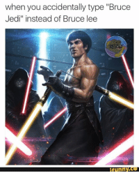 """Never regret this accident.: when you accidentally type """"Bruce  Jedi"""" instead of Bruce lee  funny Never regret this accident."""