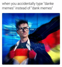 "Danke sehr !: when you accidentally type ""danke  memes"" instead of ""dank memes  Ul  PAR  2312.9 Danke sehr !"