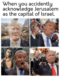 "Dank, Meme, and Capital: When you accidently  acknowledge Jerusalem  as the capital of lsrael.  @TASTELESSİC AVEM AN <p>allahu snack bar via /r/dank_meme <a href=""http://ift.tt/2Bcx8z8"">http://ift.tt/2Bcx8z8</a></p>"