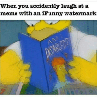 ifunny: When you accidently laugh at a  meme with an iFunny watermark