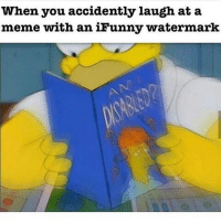 When you accidently laugh at a  meme with an iFunny watermark meme memes dank dankmemes filthyfrank papafranku chinchin pinkguy killme donaldtrump hillaryclinton oc mlg lol wtf bluelivesmatter ayy lmao lmfao ayylmao 420 bushdid911 cancer autism bleach harambe triggered cringe